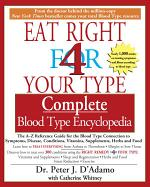 The Eat Right 4 Your Type The complete Blood Type Encyclopedia