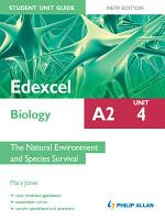 Edexcel A2 Biology Student Unit Guide New Edition  Unit 4 The Natural Environment and Species Survival PDF