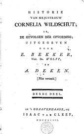 Historie van mejuffrouw Cornelia Wildschut, of, De gevolgen der opvoeding