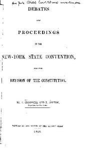 Debates and Proceedings in the New-York State Convention for the Revision of the Constitution