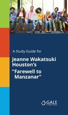 A Study Guide for Jeanne Wakatsuki Houston's