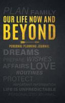 Our Life Now and Beyond