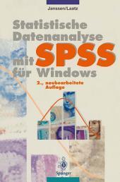 Statistische Datenanalyse mit SPSS für Windows: Eine anwendungsorientierte Einführung in das Basissystem und das Modul Exakte Tests, Ausgabe 2