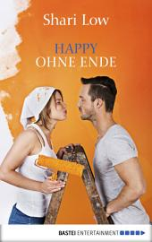 Happy ohne Ende: Roman