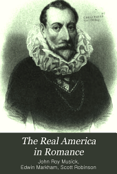 The Real America in Romance: With Reading Courses, Being a Complete and Authentic History of America from the Time of Columbus to the Present Day, Volume 1