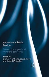 Innovation in Public Services: Theoretical, managerial, and international perspectives