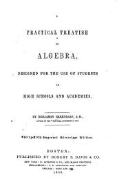 A Practical Treatise on Algebra: Designed for the Use of Students in High Schools and Academies