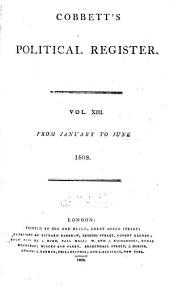 Cobbett's Political Register: Volume 13