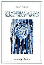 Dar nombres a la lluvia / Finding voices in the rain