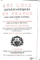 Les loix ecclésiastiques de France dans leur ordre naturel: et Une analyse des livres du droit canonique conferés avec les usages de l'Église gallicane