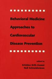 Behavioral Medicine Approaches to Cardiovascular Disease Prevention
