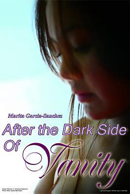 After the Dark Side of Vanity