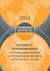 Informe de la nutrición mundial 2014: Fortalecer la acción y la responsabilidad para acelerar los progresos en nutrición en el mundo