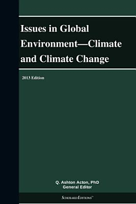 Issues in Global Environment   Climate and Climate Change  2013 Edition