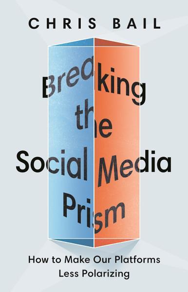 Download Breaking the Social Media Prism Book