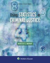 Using Statistics in Criminal Justice