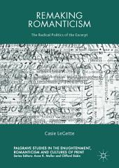Remaking Romanticism: The Radical Politics of the Excerpt