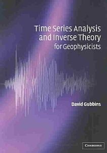 Time Series Analysis and Inverse Theory for Geophysicists PDF