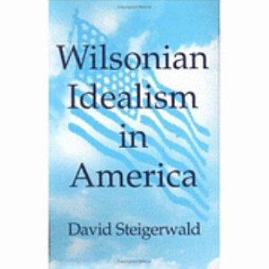Wilsonian Idealism in America