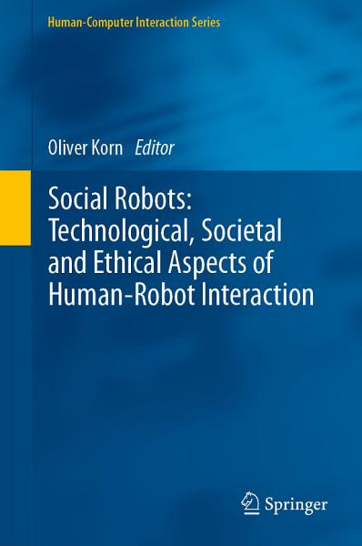 Download Social Robots  Technological  Societal and Ethical Aspects of Human Robot Interaction Book