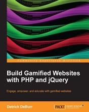 Build Gamified Websites with PHP and jQuery PDF