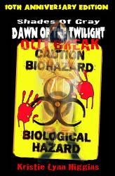 10th Anniversary Shades Of Gray 6 Dawn Of The Twilight Outbreak Book PDF