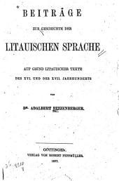 Beiträge zur Geschichte der litauischen Sprache: auf Grund Litauischer Texte des xvi. und des xvii. Jahrhunderts