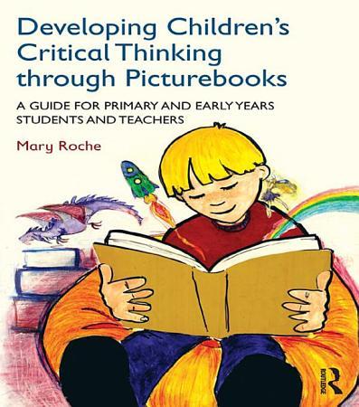 Developing Children   s Critical Thinking through Picturebooks PDF