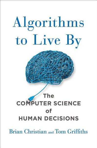 Download Algorithms to Live By Book