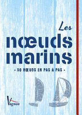 Les nœuds marins: 50 nœuds en pas à pas