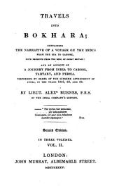 Travels Into Bokhara: Containing the Narrative of a Voyage on the Indus from the Sea to Lahore, with Presents from the King of Great Britain; and an Account of a Journey from India to Cabool, Tartary and Persia. Performed by Order of the Supreme Government of India, in the Years of 1831, 32, and 33, Volume 2