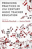 Promising Practices in 21st Century Music Teacher Education PDF