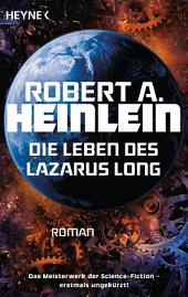 Die Leben des Lazarus Long: Roman