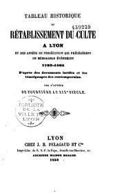 Tableau historique du rétablissement du culte à Lyon et des années de persécution qui précédèrent: 1793-1805
