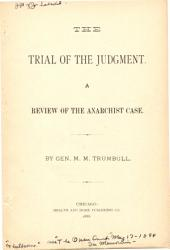 The Trial of the Judgment: A Review of the Anarchist Case