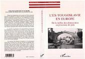 L'ex-Yougoslavie en Europe: De la faillite des démocraties au processus de paix