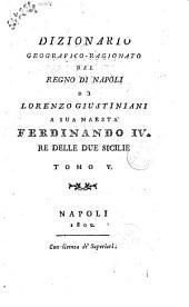 Dizionario geografico ragionato del Regno di Napoli di Lorenzo Giustiniani ... Tom. 1. [-10.]: 5