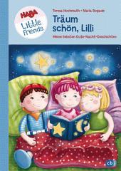 HABA Little Friends - Träum schön, Lilli: Meine liebsten Gute-Nacht-Geschichten