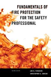 Fundamentals of Fire Protection for the Safety Professional: Edition 2