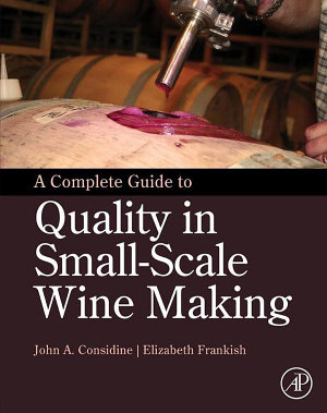 A Complete Guide to Quality in Small Scale Wine Making PDF