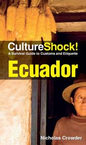 CultureShock! Ecuador: A Survival Guide to Customs and Etiquette