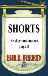 Shorts: The Short and One-Act Plays of Bill Reed