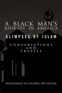 A Black Man's Journey in America: Glimpses of Islam, Conversations and Travels