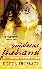 Mistress Firebrand: Renegades of the American Revolution