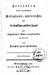 Leitfaden beim christlichen Religions-unterrichte für die sorgfältiger gebildete Jugend Zur allgemeinen Schul-encyklopädie gehörig