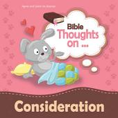 Bible Thoughts on Consideration: Do to others, as you'd have them to do to you