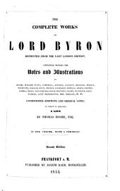The Complete Works of Lord Byron, Reprinted from the Last London Edition ... To which is Prefixed a Life by Thomas Moore [abridged] ... With a Portrait