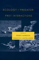 Ecology of Predator-Prey Interactions