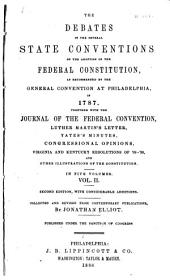 The Debates, resolutions, and other proceedings, in convention, on the adoption of the federal Constitution: as recommended by the general convention at Philadelphia, on the 17th of September, 1787: with the yeas and nays on the decision of the main question
