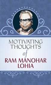 Motivating Thoughts of Rammanohar Lohia